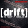 "2x Logos de ""DRIFT - is not a crime"" Racing"